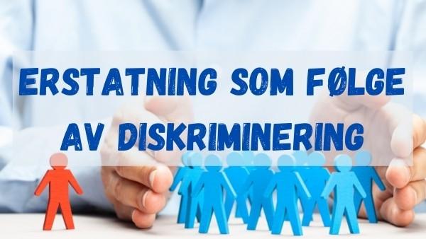 Erstatning som følge av diskriminering