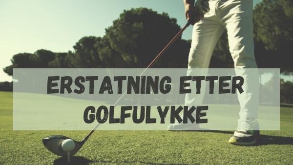 Erstatning etter golfulykke?