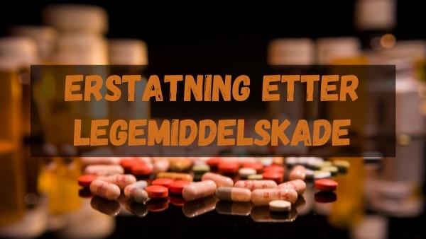 Erstatning etter legemiddelskade?