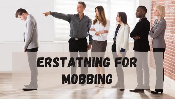 Erstatning for mobbing?